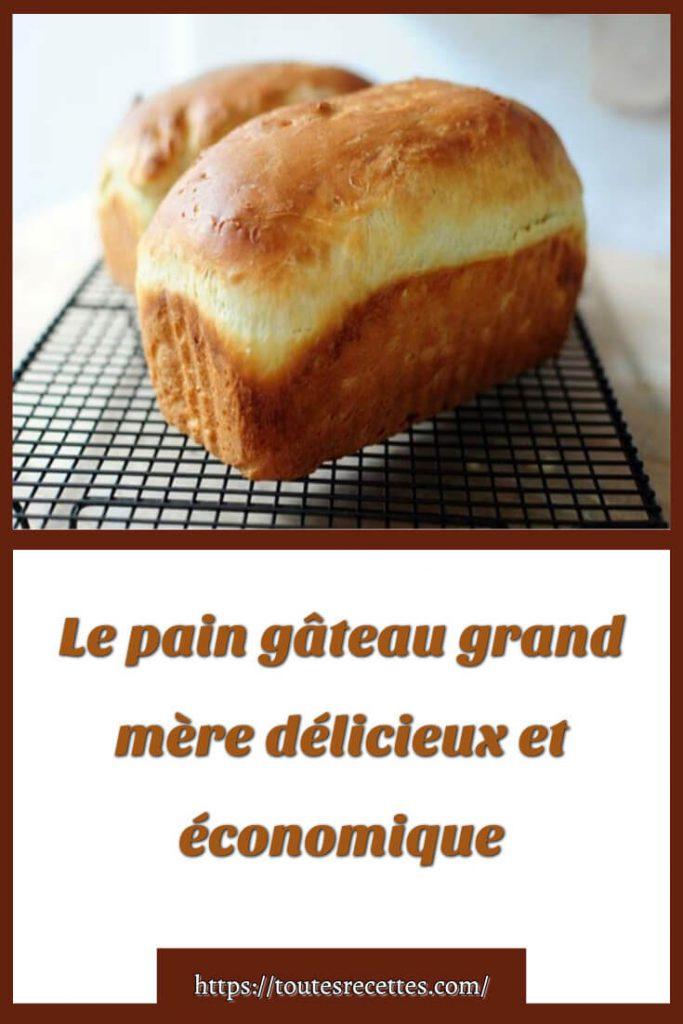 Comment préparer Le pain gâteau grand mère économique