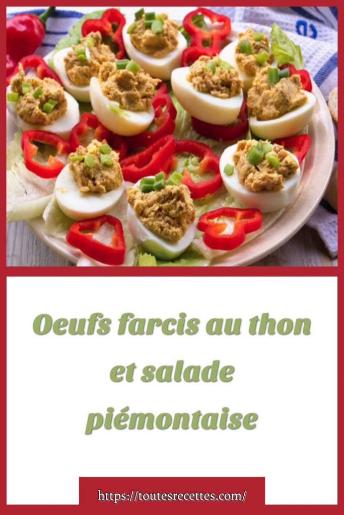 Comment préparer des Oeufs farcis au thon et salade piémontaise