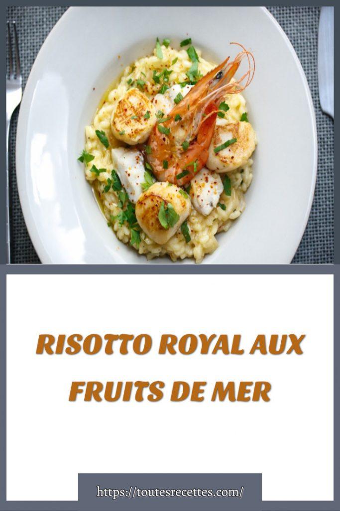 Comment préparer le RISOTTO ROYAL AUX FRUITS DE MER