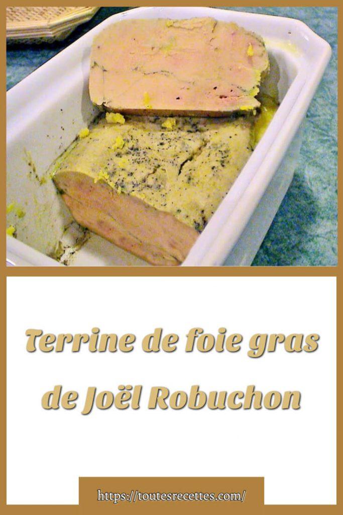 Comment préparer la Terrine de foie gras de Joël Robuchon