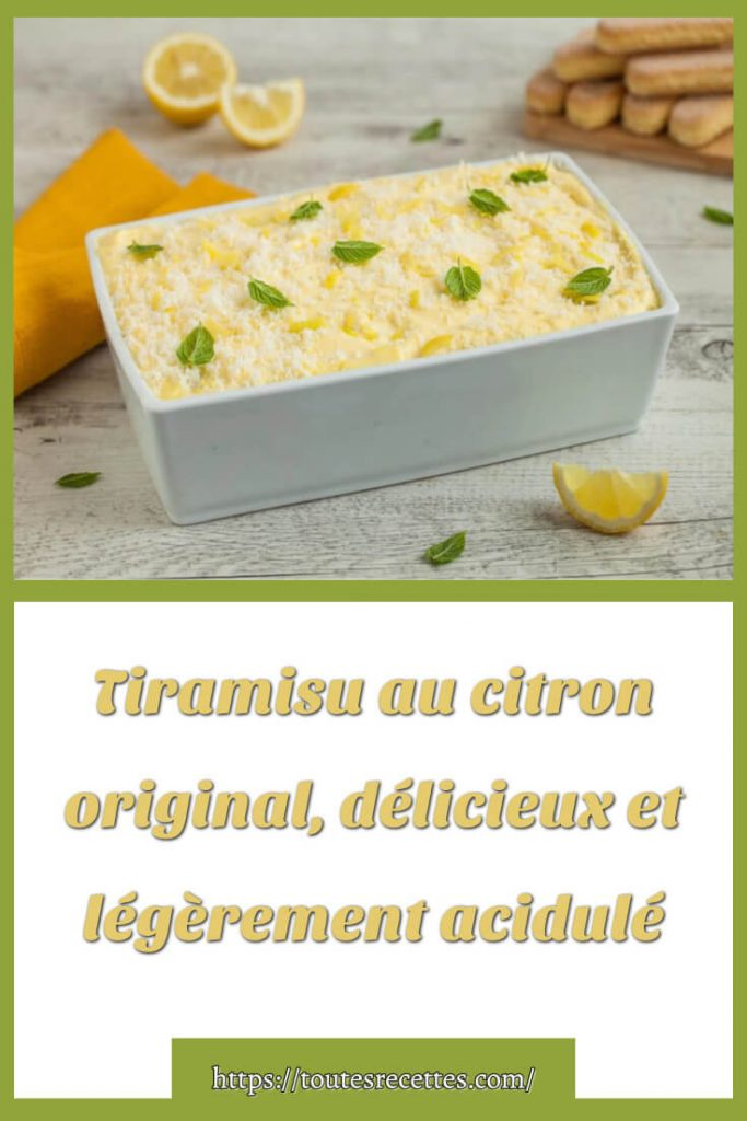 Comment préparer le Tiramisu au citron original, délicieux et légèrement acidulé
